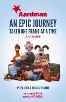 Aardman: An Epic Journey: Taken One...