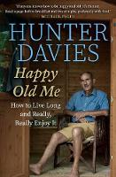 Happy Old Me: How to Live A Long ...