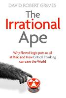 The Irrational Ape: Why Flawed Logic...