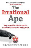 The Irrational Ape: Why We Fall for...