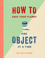 How to Save Your Planet One Object at...