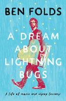 A Dream About Lightning Bugs: A Life...