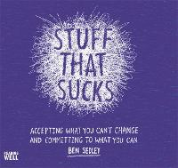Stuff That Sucks: Accepting what you...