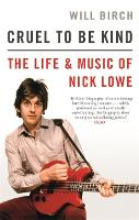 Cruel To Be Kind: The Life and Music...