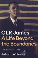C.L.R. James - Beyond the Boundaries:...