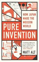 Pure Invention: How Japan's Pop...