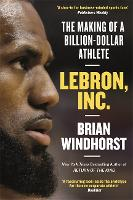 LeBron, Inc.: The Making of a...