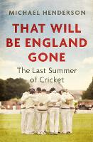 That Will Be England Gone: The Last...