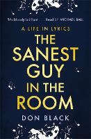 The Sanest Guy in the Room: A Life in...