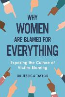Why Women Are Blamed For Everything:...