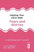 Helping Your Child with Fears and...
