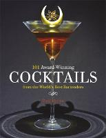 101 Award-Winning Cocktails from the...