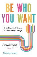 Be Who You Want: Unlocking the ...