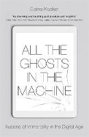 All the Ghosts in the Machine:...