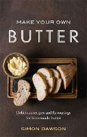 Make Your Own Butter: Delicious...