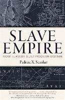 Slave Empire: How the Atlantic World...