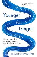 Younger for Longer: How You Can Slow...