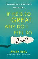 If He's So Great, Why Do I Feel So...
