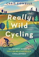 Really Wild Cycling: The pocket guide...