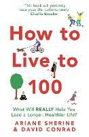 How to Live to 100: What Will REALLY...