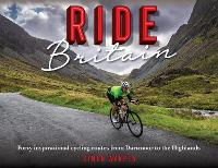 Ride Britain: 40 Inspirational Rides,...