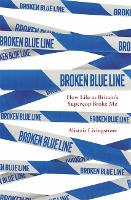 Broken Blue Line: How Life as...