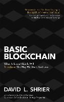 Basic Blockchain: What It Is and How...