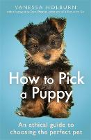 How To Pick a Puppy: An Ethical Guide...