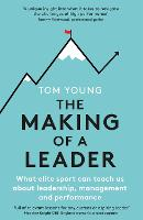 The Making of a Leader: Lessons in...