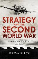 Strategy and the Second World War: ...