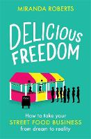 Delicious Freedom: How to Take Your...