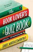 The Book Lover's Quiz Book: Novel...