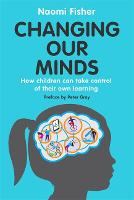 Changing Our Minds: How children can...