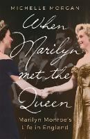 When Marilyn Met the Queen: Marilyn...