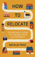 How to Relocate: The Ultimate Guide ...