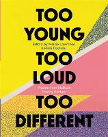 Too Young, Too Loud, Too Different:...