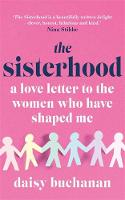 The Sisterhood: A Love Letter to the...