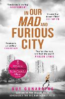 In Our Mad and Furious City:...