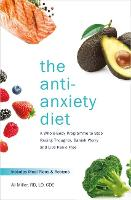 The Anti-Anxiety Diet: A Whole Body...