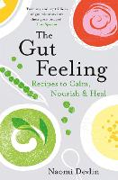 The Gut Feeling: Recipes to Calm,...