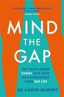 Mind The Gap: The truth about desire...