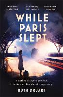 While Paris Slept: The beautiful,...