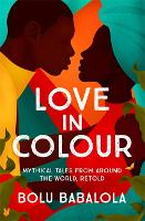 Love in Colour: Mythical Tales from...