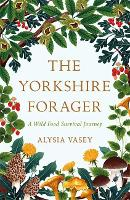 The Yorkshire Forager: A Wild Food...