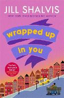 Wrapped Up In You: The perfect...