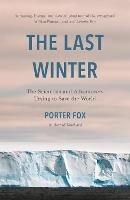 The Last Winter: The Scientists and...