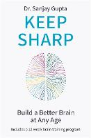 Keep Sharp: How To Build a Better...