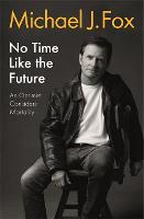 No Time Like the Future: An Optimist...