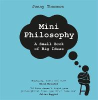 Mini Philosophy: A Small Book of Big...