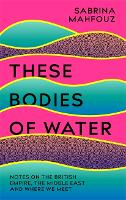 These Bodies of Water: Notes on the...